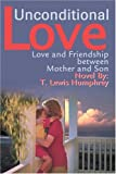 Unconditional Love, T. Lewis Humphrey, 0595304982