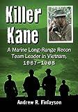 Killer Kane: A Marine Long-Range Recon Team
