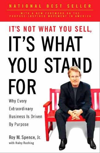 It's Not What You Sell, It's What You Stand For: Why Every Extraordinary Business Is Driven by Purpose cover