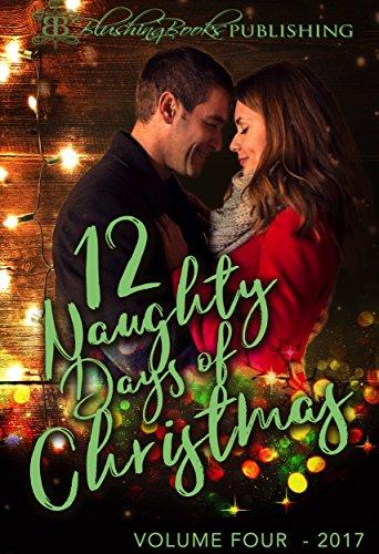 - 12 Naughty Days of Christmas: Volume Four ~ 2017 ~ PLUS a Bonus Story