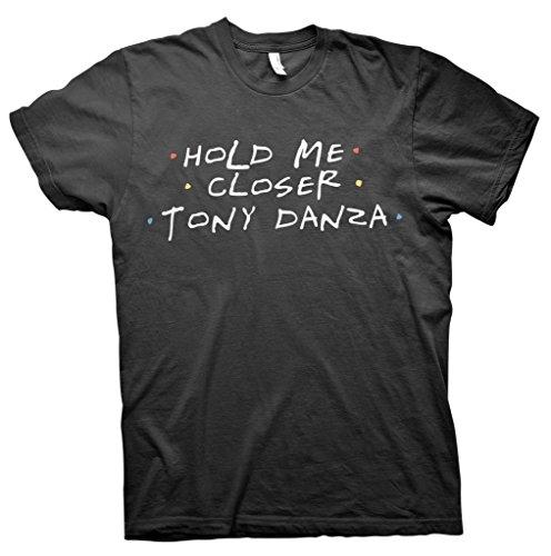 Hold Me Closer TONY DANZA - Funny Elton JohnT-shirt - Black ()