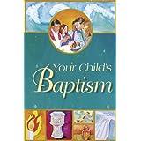 Your Child's Baptism: Roman Catholic