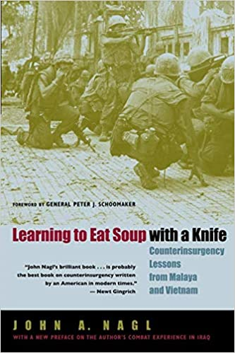 Learning to Eat Soup with a Knife: Counterinsurgency Lessons from