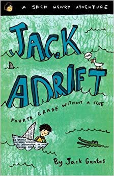 Jack Adrift: Fourth Grade Without a Clue (Jack Henry) by Gantos, Jack (2005)
