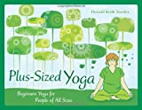 Plus-Sized Yoga, Donald Keith Stanley, 0982544995