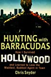 Hunting with Barracudas: How I Survived Hollywood and Learned to Love the Maddest, Baddest Agent in Town