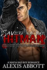 Saved by the Hitman: A Bad Boy Romance (Alexis Abbott's Hitmen Book 3)