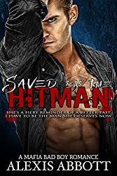 Saved by the Hitman: A Bad Boy Romance (Alexis Abbott's Hitmen Book 3)