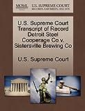 U. S. Supreme Court Transcript of Record Detroit Steel Cooperage Co V. Sistersville Brewing Co, , 1270049097