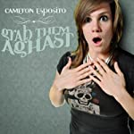 Grab Them Aghast | Cameron Esposito