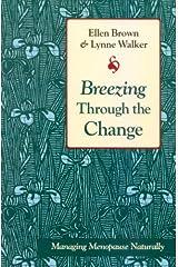 Breezing Through the Change: Managing Menopause Naturally Paperback