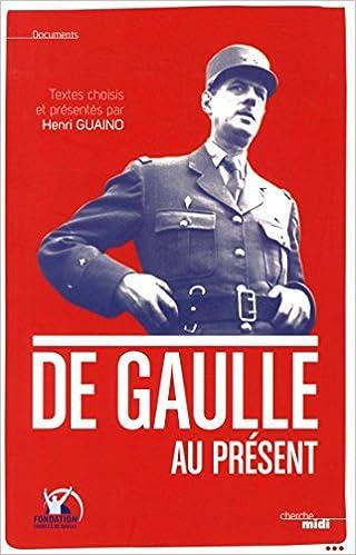 En ligne De Gaulle au présent pdf, epub ebook