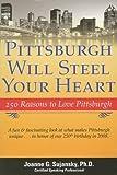 Pittsburgh Will Steel Your Heart, Joanne G. Sujansky, 0974829919