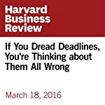 If You Dread Deadlines, You're Thinking About Them All Wrong | Elizabeth Grace Saunders