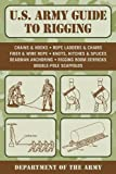 U. S. Army Guide to Rigging, Army, 1616088761
