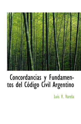 Concordancias y Fundamentos del Codigo Civil Argentino (Spanish Edition) [Luis V. Varela] (Tapa Blanda)