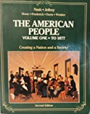 The American People : Creating a Nation and a Society, Winkler, Allan M. and Jeffrey, Julie R., 0060447362