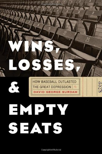 Read Online Wins, Losses, and Empty Seats: How Baseball Outlasted the Great Depression pdf