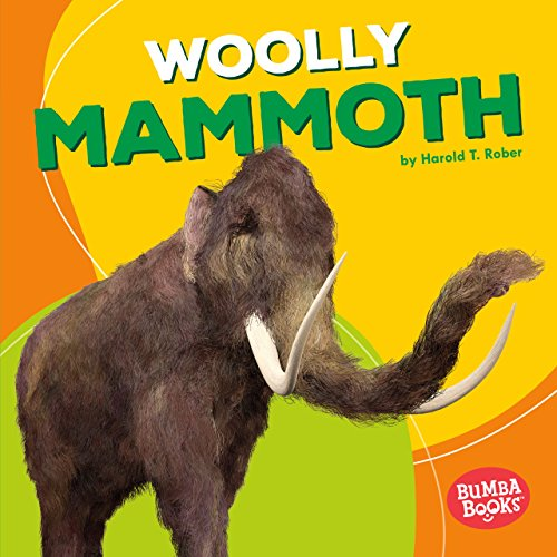 (Woolly Mammoth (Bumba Books ® - Dinosaurs and Prehistoric Beasts))