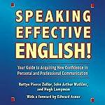 Speaking Effective English! | Bettye Pierce Zoller,John Arthur Watkins,Hugh Lampman