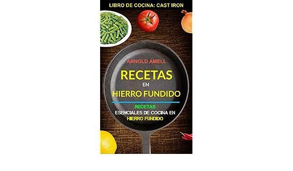 Amazon.com: Recetas en hierro fundido: Recetas esenciales de cocina ...