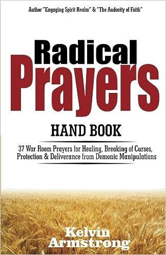Radical Prayers Handbook: 37 War Room Prayers for Healing