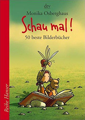 Schau mal!: 50 beste Bilderbücher (dtv Fortsetzungsnummer 85)