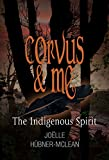 Corvus and Me: The Indigenous Spirit