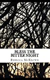 Bless the Bitter Night: Poems about Failed Love in the Modern World