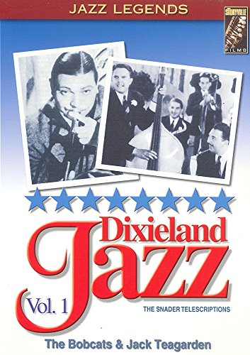 Dixieland Jazz: The Snader Telescriptions, Vol. 1 - The Bobcats & Jack Teagarden ()