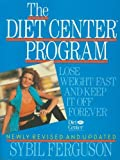 Diet Center Program : Lose Weight and Keep It off Forever, Ferguson, Sybil, 0316279021