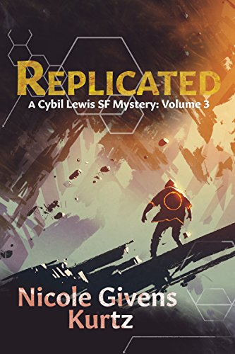 Replicated: A Cybil Lewis SF Mystery by [Givens Kurtz, Nicole]