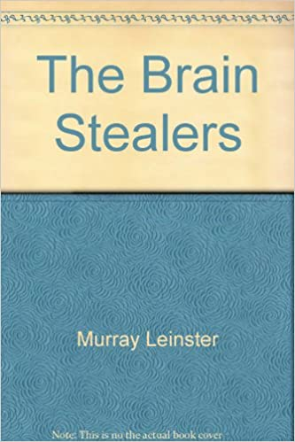 The Brain Stealers Amazon Murray Leinster Books