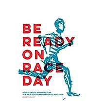 Be Ready on Race Day: How to Create a Custom Training Plan for Your Next Marathon or Half Marathon