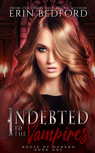 Indebted to the Vampires (House of Durand Book 1)