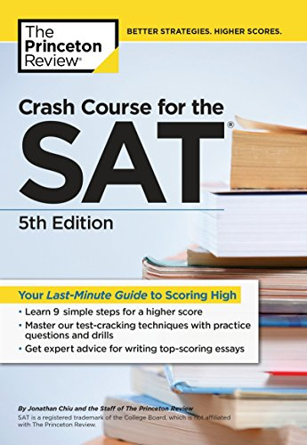 Crash Course for the SAT, 5th Edition: Your Last-Minute Guide to Scoring High (College Test Preparation)