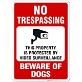 No Trespassing This Property is Protected by Video Surveillance Beware of Dogs Sign, Large 10 X 14 Aluminum, For Indoor or Outdoor Use