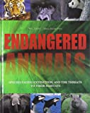 img - for Endangered Animals: Species Facing Extinction and the Threats to Their Habitats book / textbook / text book