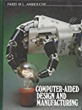 Computer-Aided Design and Manufacturing, Amirouche, Farid M., 0134723414