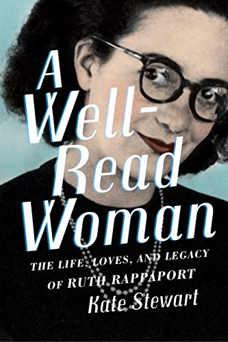 The inspiring true story of an indomitable librarian's journey from Nazi Germany to Seattle to Vietnam—all for the love of books…A Well-Read Woman: The Life, Loves, and Legacy of Ruth Rappaport by Kate Stewart