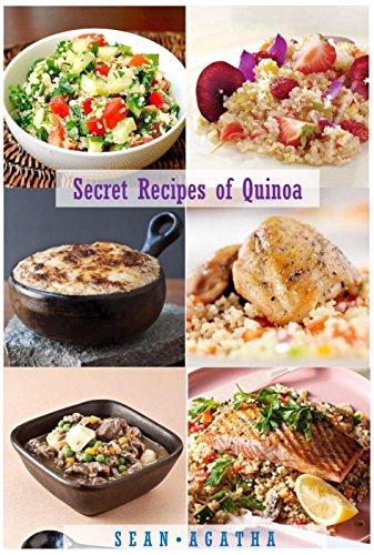 Secret Recipes of Quinoa by Sean Agatha