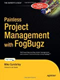 Painless Project Management with FogBugz, Mike Gunderloy, 159059486X