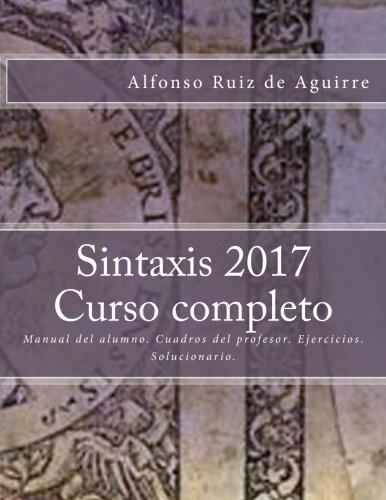 Sintaxis 2017 Curso completo  [Ruiz de Aguirre, Alfonso] (Tapa Blanda)