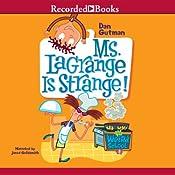 Ms LaGrange Is Strange!: My Weird School, Book 8 | Dan Gutman