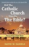 Did the Catholic Church Give Us the Bible?, David Daniels, 0758905793