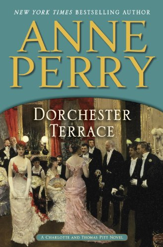 Dorchester Terrace: A Charlotte and Thomas Pitt Novel (Charlotte and Thomas Pitt Series Book 27) (Terrace Series)