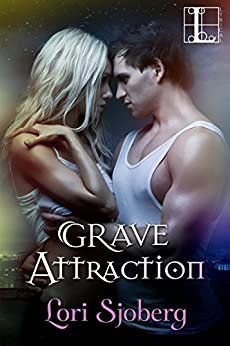 Grave Attraction (The Grave Series) by [Sjoberg, Lori]