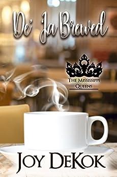 De' 'Ja Brewed (The Mississippi Queens) by [DeKok, Joy]
