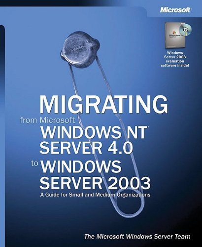 Migrating from Microsoft Windows NT Server 4.0 to Windows Server 2003
