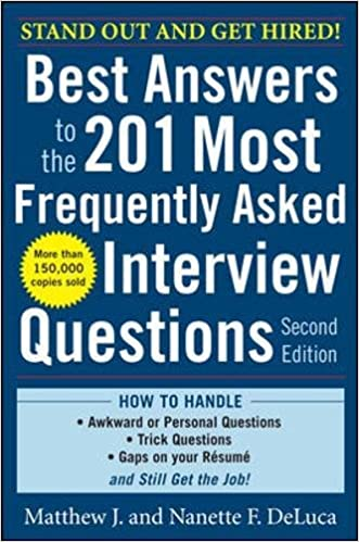 best answers to the 201 most frequently asked interview questions second edition matthew j deluca nanette f deluca 9780071741453 amazoncom books - Frequently Asked Interview Questions And Answers